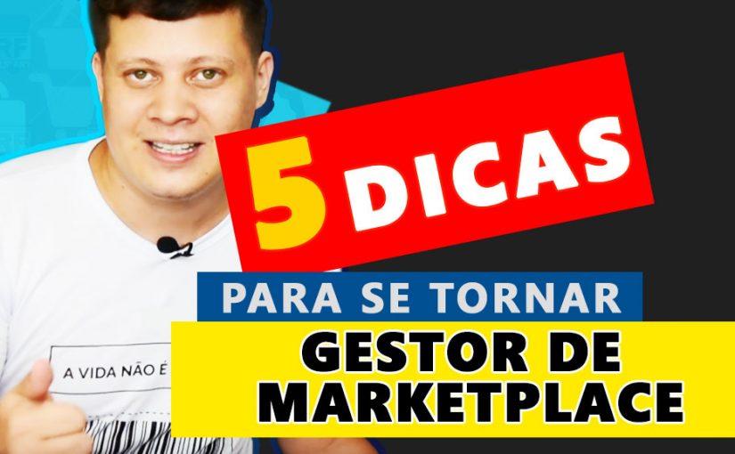 5 dicas para se tornar um excelente especialista em marketplace